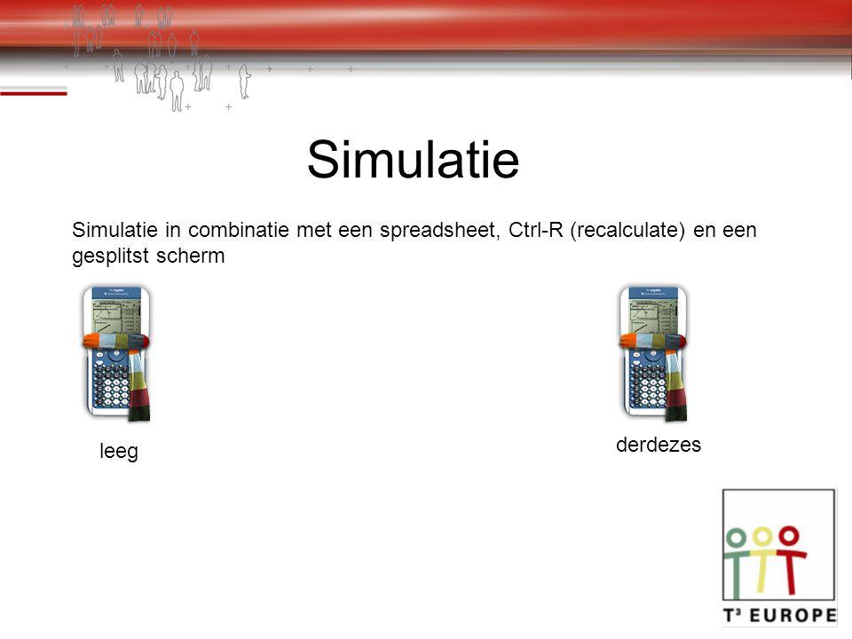 Simulatie Simulatie in combinatie met een spreadsheet, Ctrl-R (recalculate) en een gesplitst scherm leeg derdezes