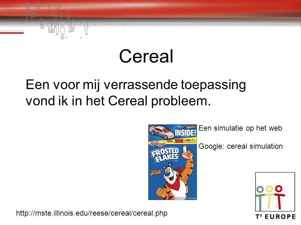Cereal Een voor mij verrassende toepassing vond ik in het Cereal probleem.