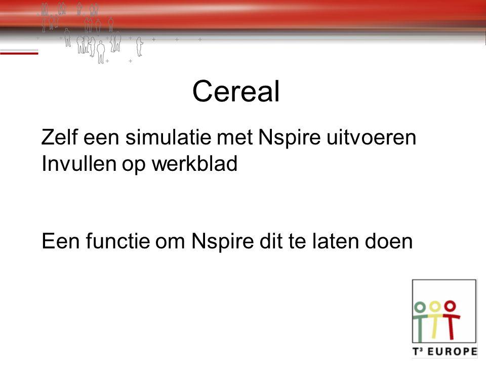 Cereal Zelf een simulatie met Nspire uitvoeren Invullen op werkblad Een functie om Nspire dit te laten doen