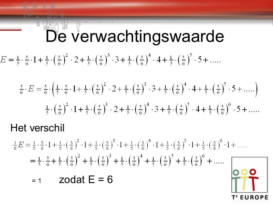De verwachtingswaarde Het verschil = 1 zodat E = 6