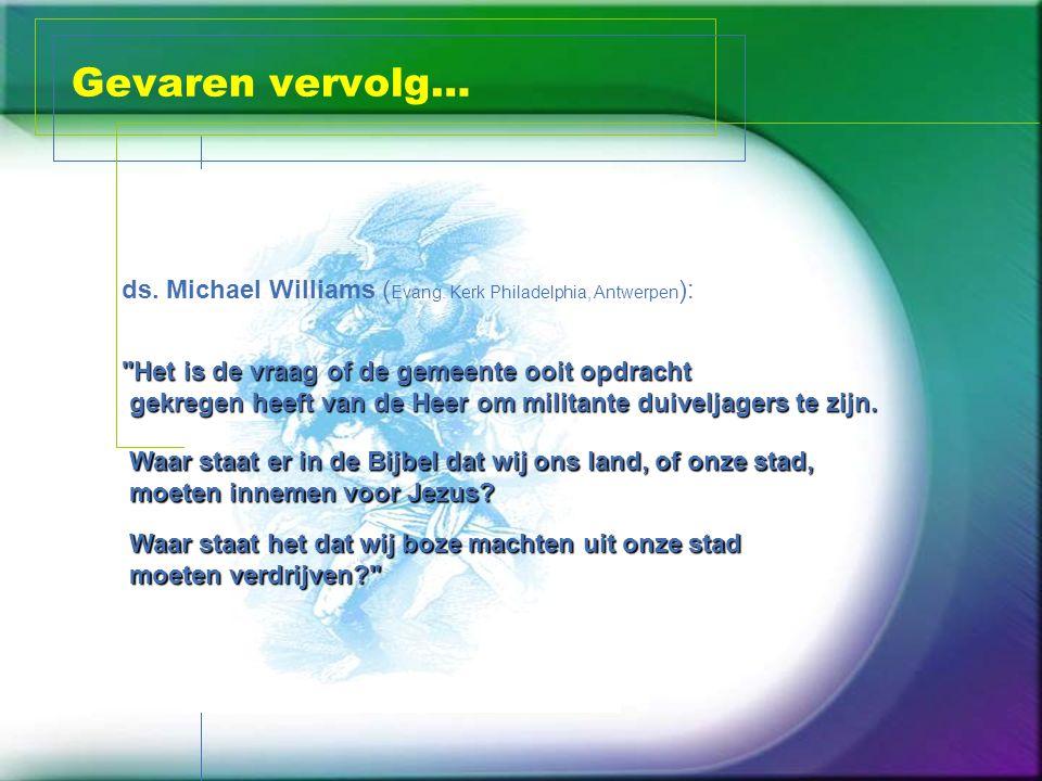 Gevaren vervolg… ds. Michael Williams ( Evang.