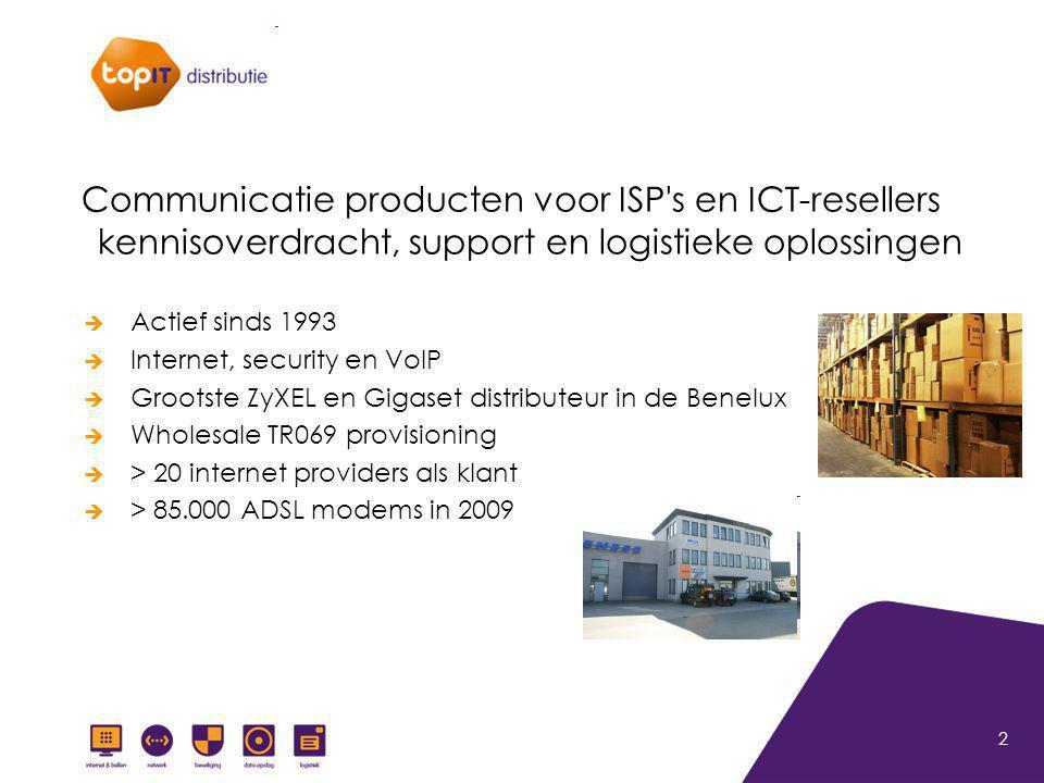 2 Communicatie producten voor ISP's en ICT-resellers kennisoverdracht, support en logistieke oplossingen  Actief sinds 1993  Internet, security en V