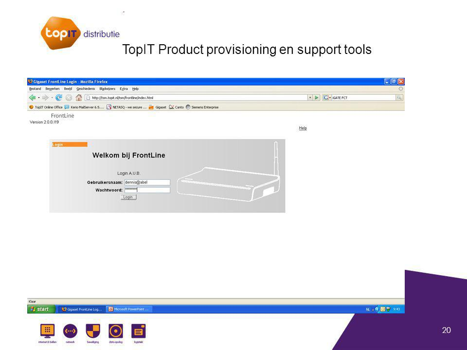 20 TopIT Product provisioning en support tools