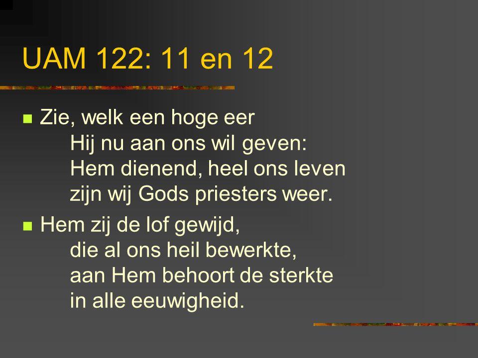 UAM 122:3 Nog heerst er smart en rouw, moet heel de schepping lijden, maar Hij zal ons verblijden, Hij blijft Zijn Naam getrouw.