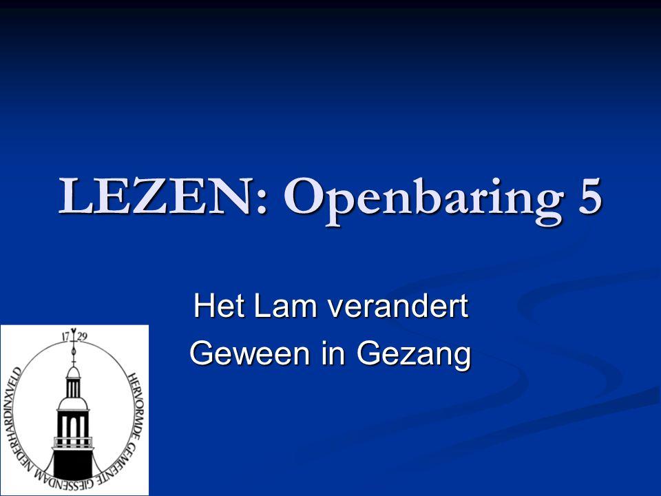 LEZEN: Openbaring 5 Het Lam verandert Geween in Gezang