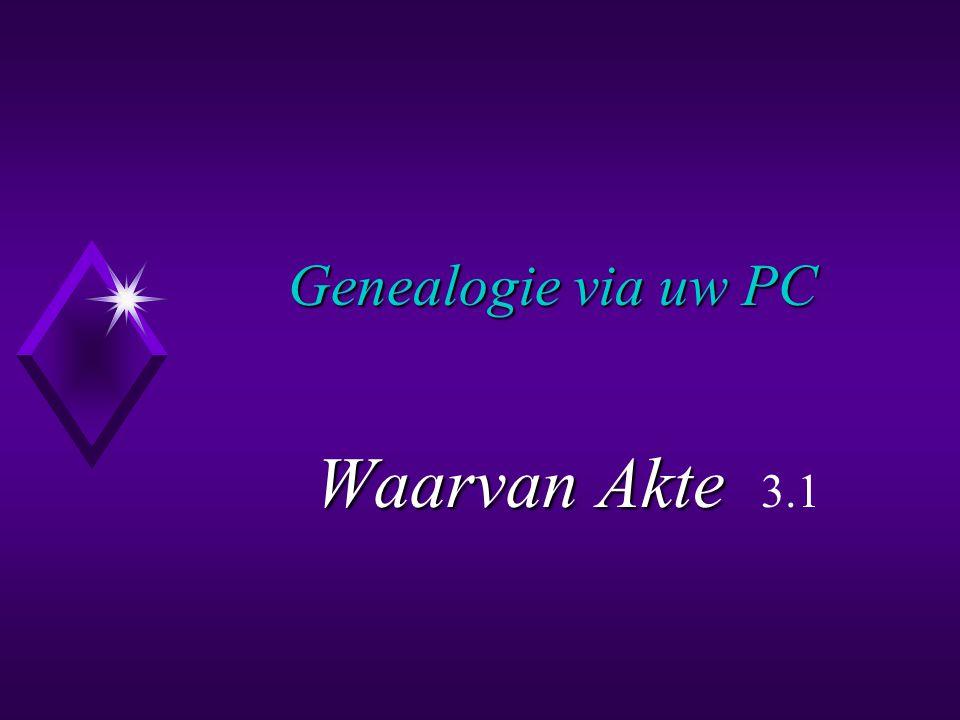 Genealogie via uw PC Waarvan Akte Akte 3.1