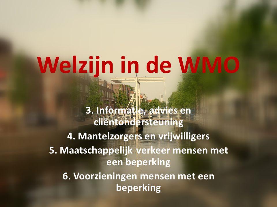 Welzijn in de WMO 6.Voorzieningen mensen met een beperking 7.
