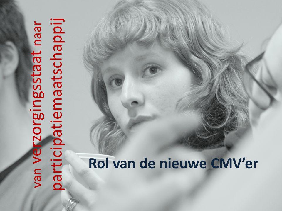 van verzorgingsstaat naar participatiemaatschappij Rol van de nieuwe CMV'er