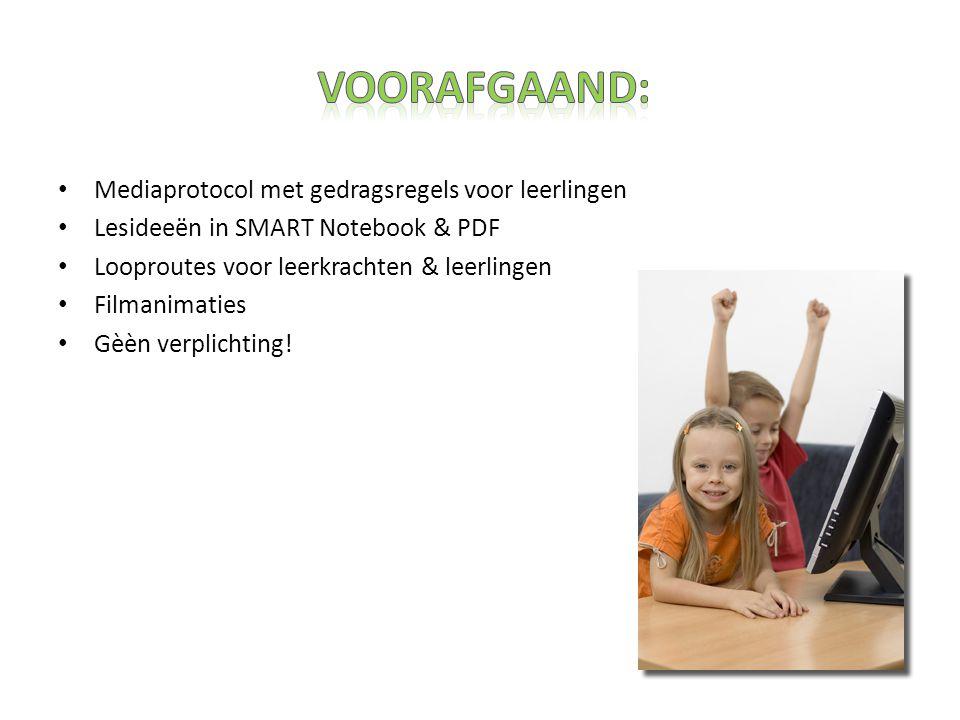 Mediaprotocol met gedragsregels voor leerlingen Lesideeën in SMART Notebook & PDF Looproutes voor leerkrachten & leerlingen Filmanimaties Gèèn verplichting!