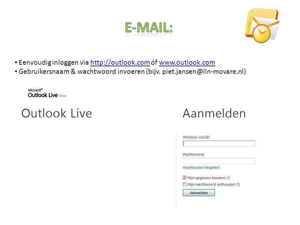 Eenvoudig inloggen via http://outlook.com óf www.outlook.comhttp://outlook.comwww.outlook.com Gebruikersnaam & wachtwoord invoeren (bijv.