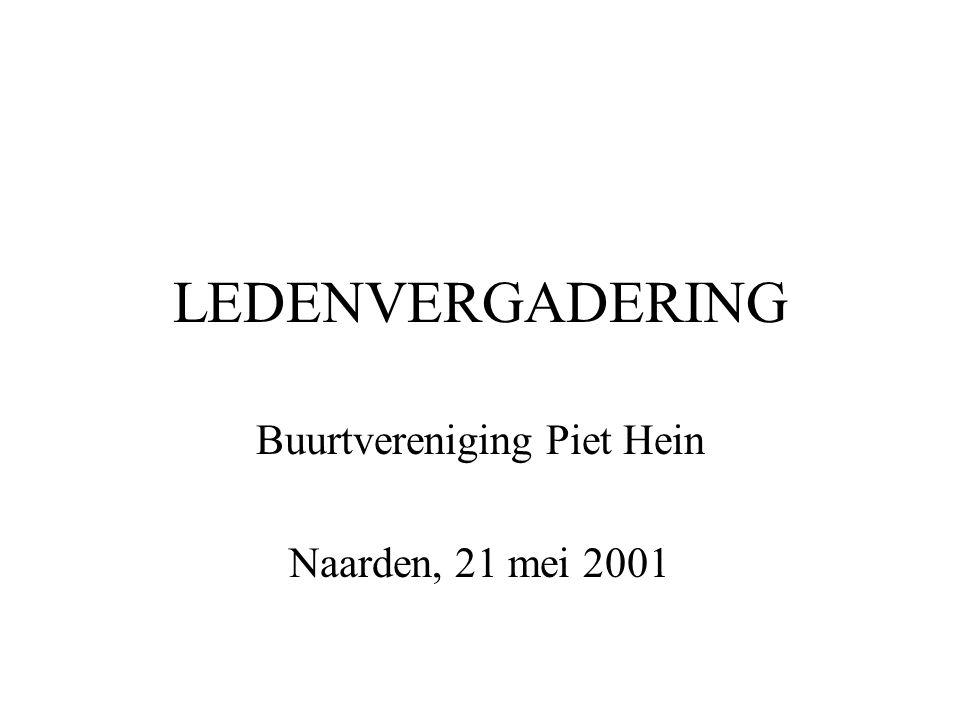LEDENVERGADERING Buurtvereniging Piet Hein Naarden, 21 mei 2001