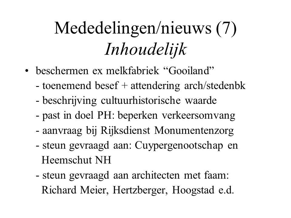 """Mededelingen/nieuws (7) Inhoudelijk beschermen ex melkfabriek """"Gooiland"""" - toenemend besef + attendering arch/stedenbk - beschrijving cultuurhistorisc"""