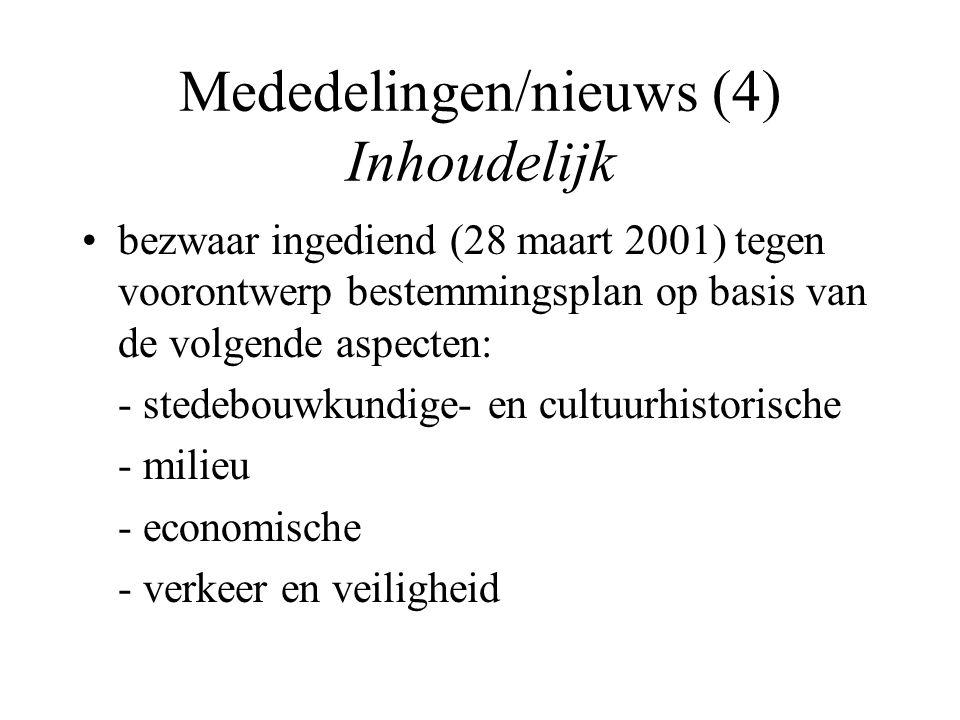Mededelingen/nieuws (4) Inhoudelijk bezwaar ingediend (28 maart 2001) tegen voorontwerp bestemmingsplan op basis van de volgende aspecten: - stedebouw