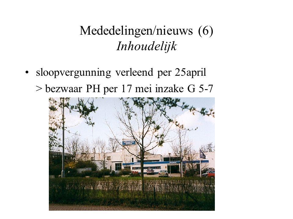 Mededelingen/nieuws (6) Inhoudelijk sloopvergunning verleend per 25april > bezwaar PH per 17 mei inzake G 5-7