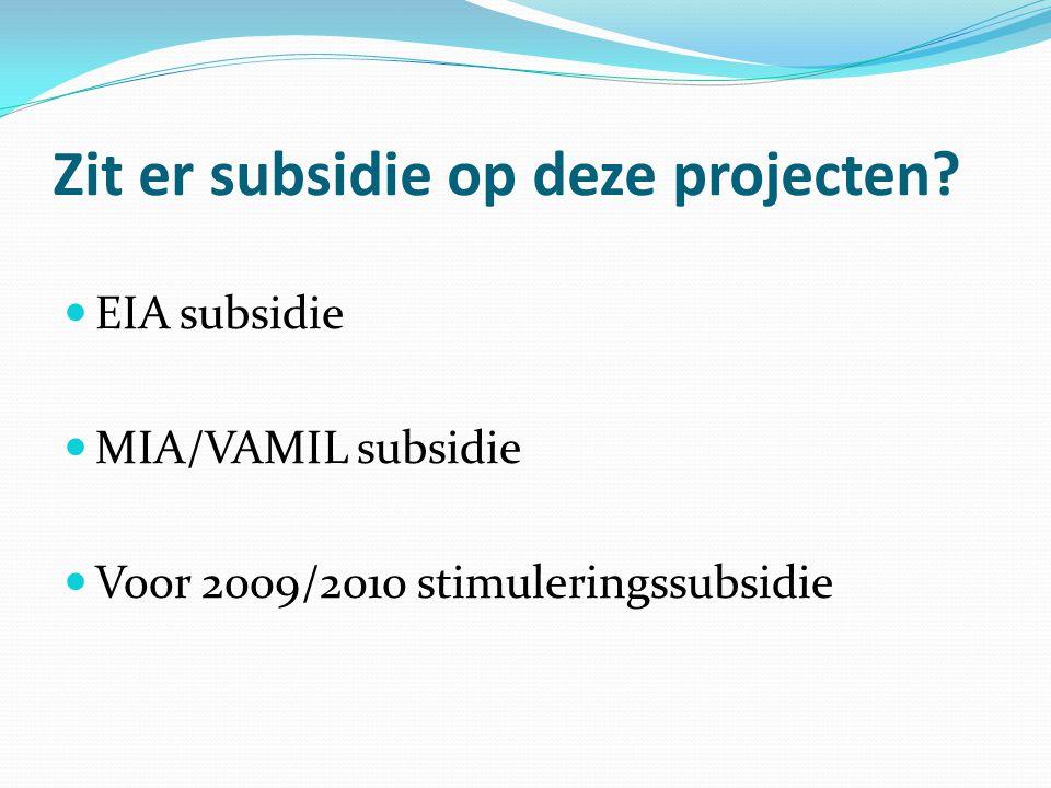 Zit er subsidie op deze projecten.