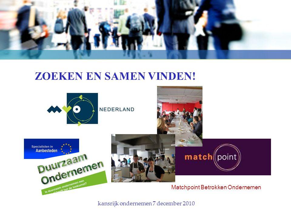 OP NAAR 2011 kansrijk ondernemen 7 december 2010 Bedrijf nummer 2!