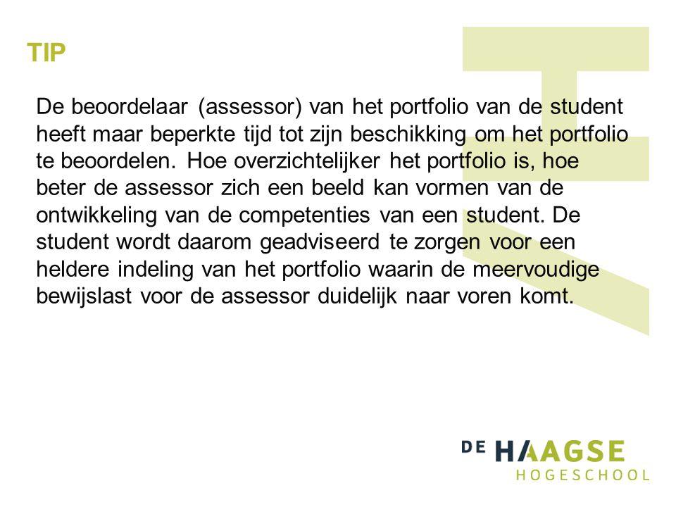 TIP De beoordelaar (assessor) van het portfolio van de student heeft maar beperkte tijd tot zijn beschikking om het portfolio te beoordelen.