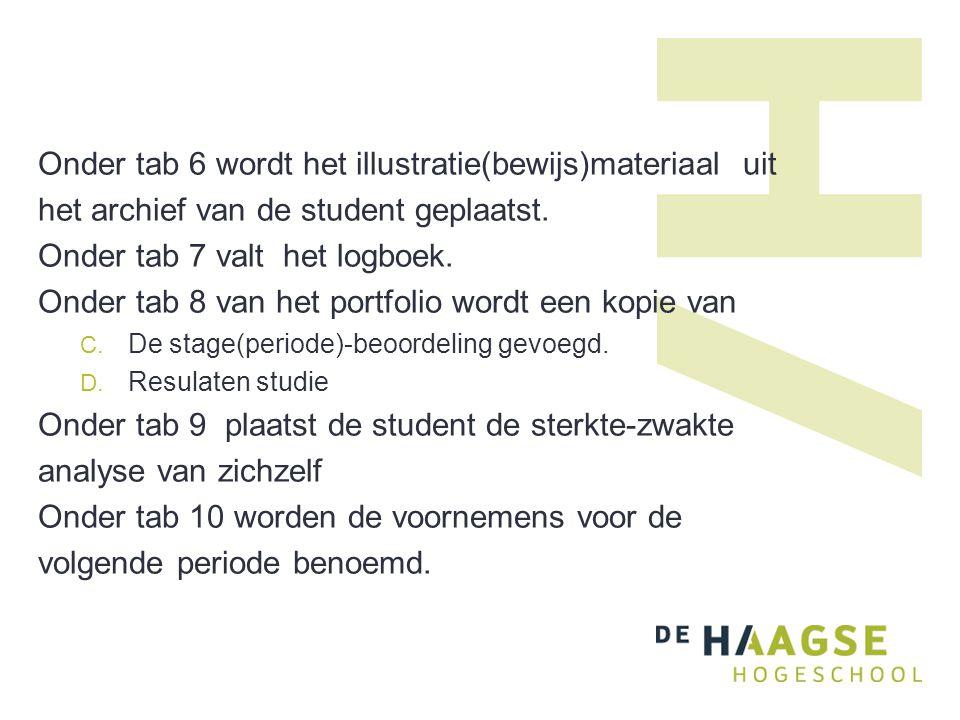 Onder tab 6 wordt het illustratie(bewijs)materiaal uit het archief van de student geplaatst. Onder tab 7 valt het logboek. Onder tab 8 van het portfol