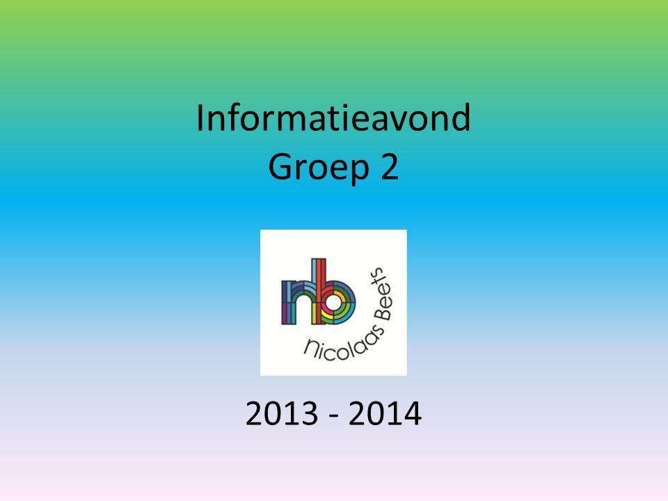 Informatieavond Groep 2 2013 - 2014