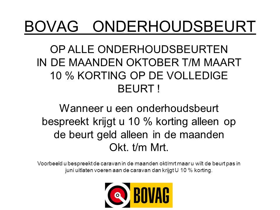 BOVAG ONDERHOUDSBEURT OP ALLE ONDERHOUDSBEURTEN IN DE MAANDEN OKTOBER T/M MAART 10 % KORTING OP DE VOLLEDIGE BEURT .