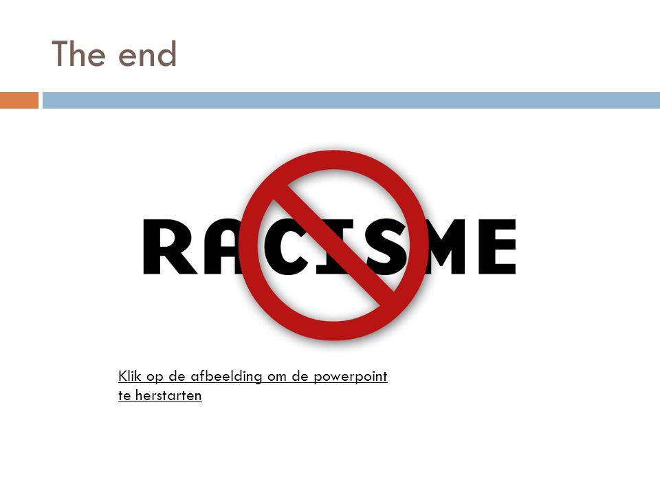 The end Klik op de afbeelding om de powerpoint te herstarten