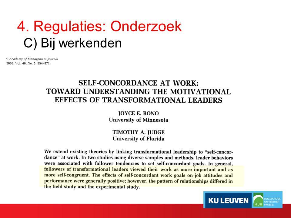 4. Regulaties: Onderzoek C) Bij werkenden
