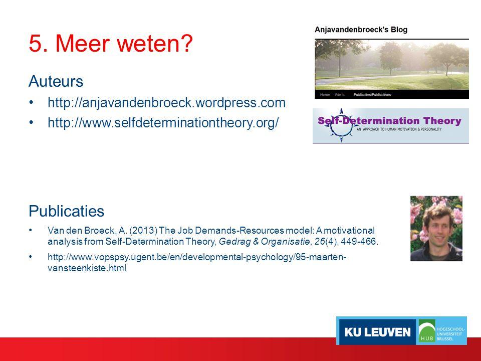 Auteurs http://anjavandenbroeck.wordpress.com http://www.selfdeterminationtheory.org/ Publicaties Van den Broeck, A. (2013) The Job Demands-Resources