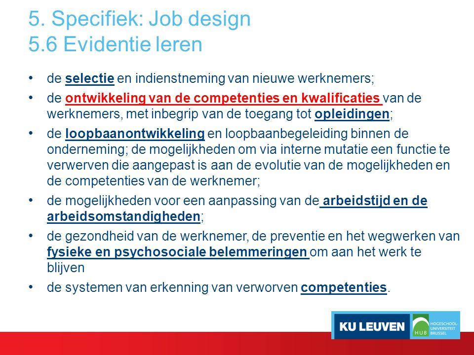 5. Specifiek: Job design 5.6 Evidentie leren de selectie en indienstneming van nieuwe werknemers; de ontwikkeling van de competenties en kwalificaties