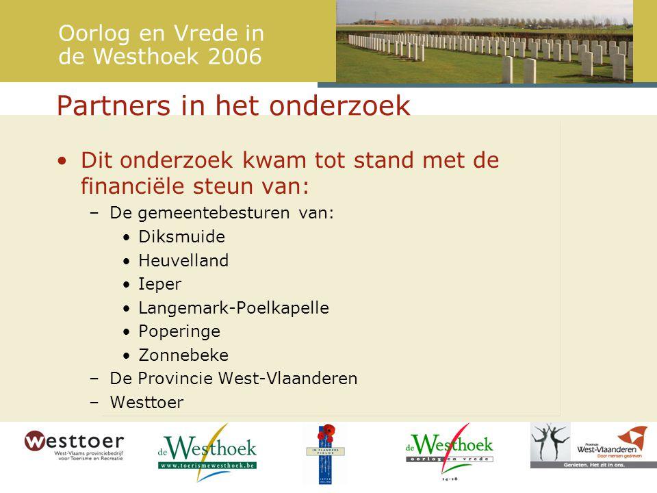 Dit onderzoek kwam tot stand met de financiële steun van: –De gemeentebesturen van: Diksmuide Heuvelland Ieper Langemark-Poelkapelle Poperinge Zonnebeke –De Provincie West-Vlaanderen –Westtoer Partners in het onderzoek Oorlog en Vrede in de Westhoek 2006