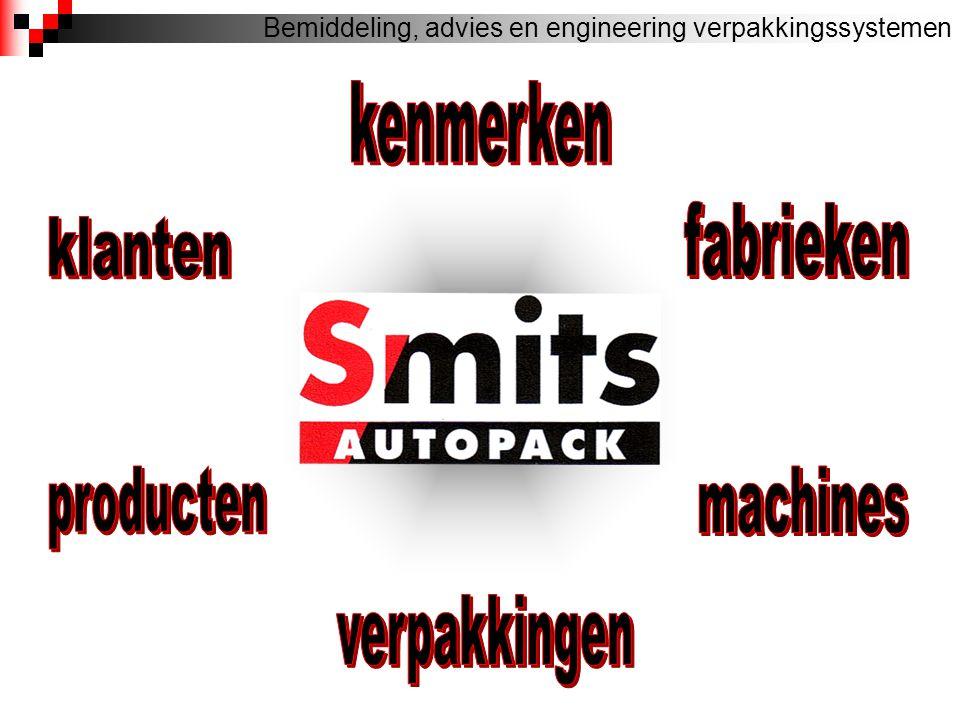 Kenmerken  Ruim 20 jaar ervaring in de industrie  Gedegen technische kennis  Marktkennis en breed netwerk  Korte communicatielijnen  Van concept tot eindrealisatie Bemiddeling, advies en engineering verpakkingssystemen