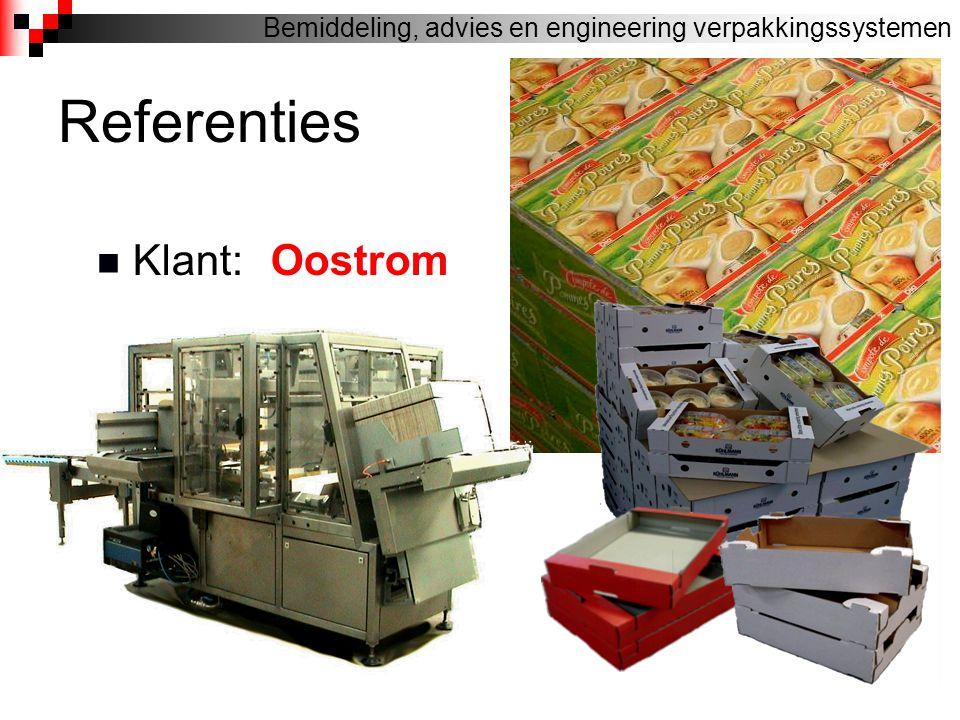 Referenties Klant:Oostrom Bemiddeling, advies en engineering verpakkingssystemen
