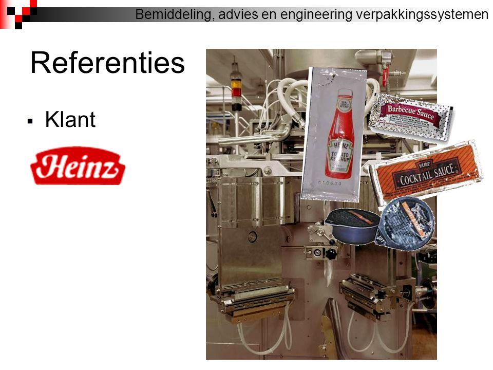 Referenties  Klant Bemiddeling, advies en engineering verpakkingssystemen
