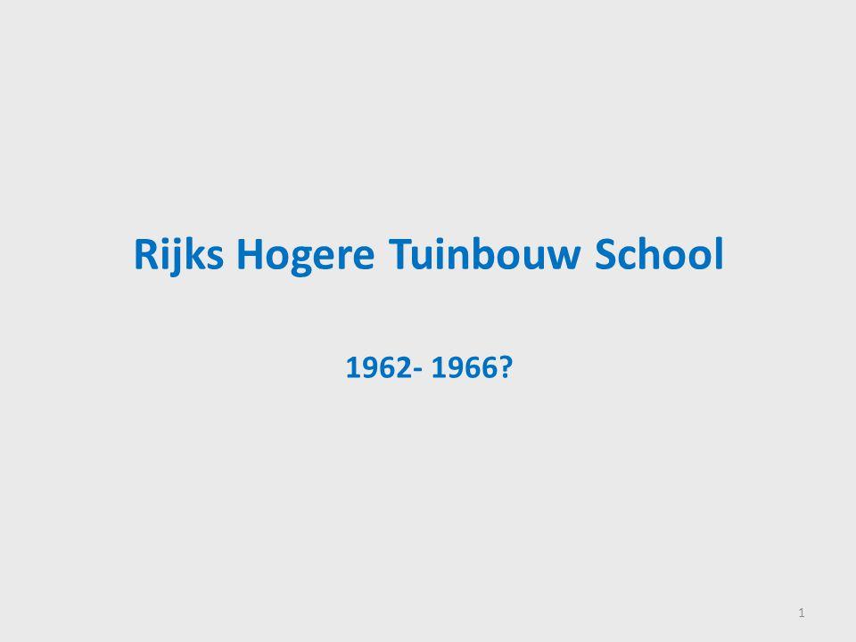 Rijks Hogere Tuinbouw School 1962- 1966? 1