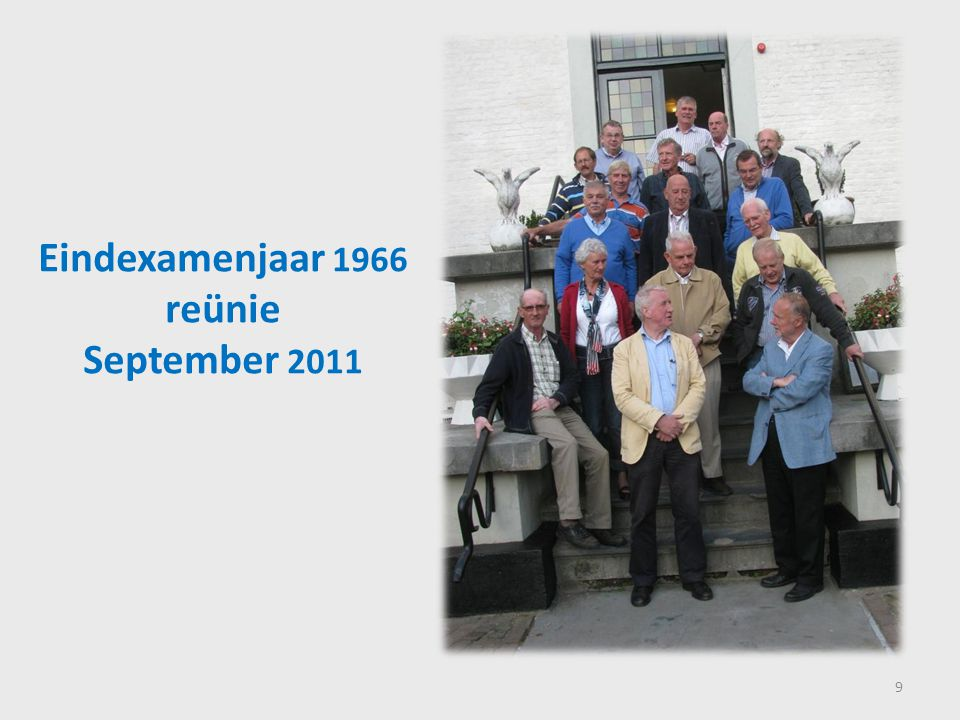 Eindexamenjaar 1966 reünie September 2011 9