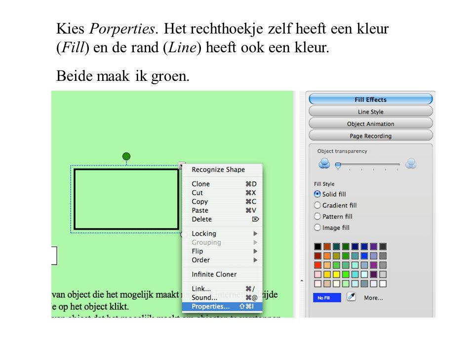Kies Porperties. Het rechthoekje zelf heeft een kleur (Fill) en de rand (Line) heeft ook een kleur. Beide maak ik groen.