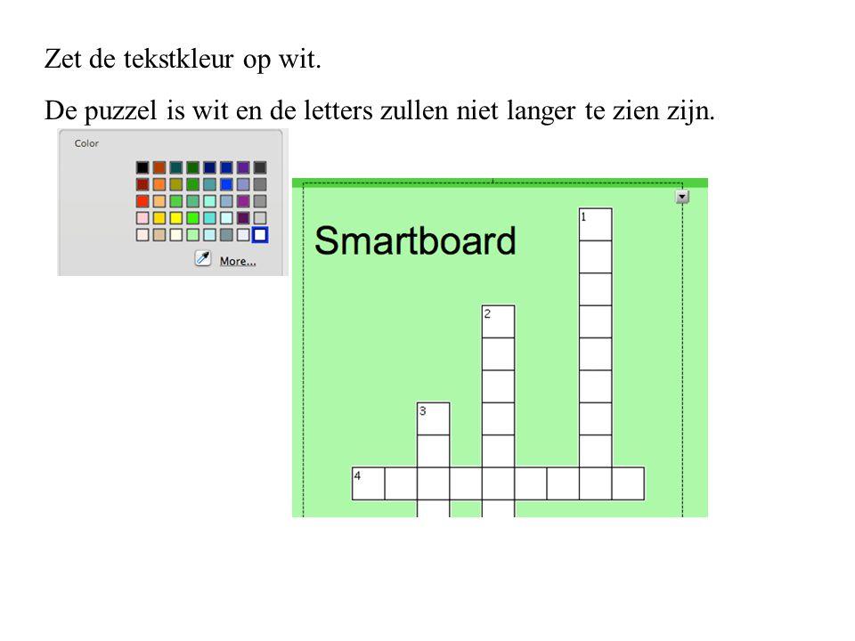 Zet de tekstkleur op wit. De puzzel is wit en de letters zullen niet langer te zien zijn.
