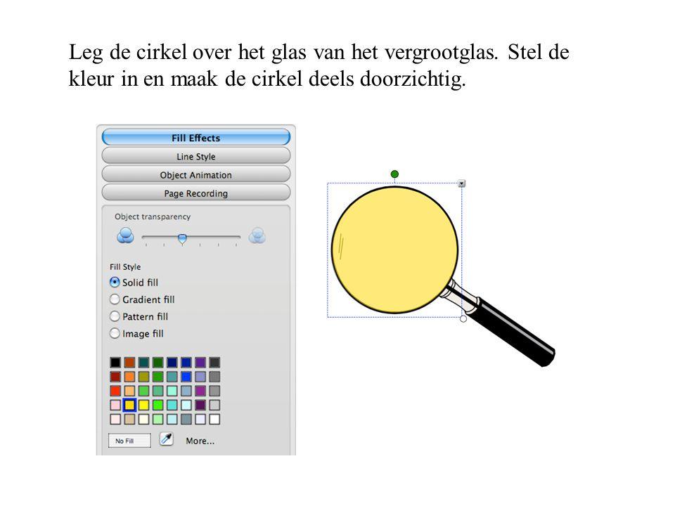 Leg de cirkel over het glas van het vergrootglas. Stel de kleur in en maak de cirkel deels doorzichtig.