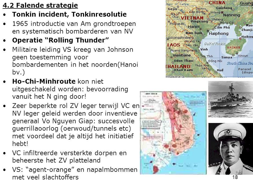 """18 4.2 Falende strategie Tonkin incident, Tonkinresolutie 1965 introductie van Am grondtroepen en systematisch bombarderen van NV Operatie """"Rolling Th"""
