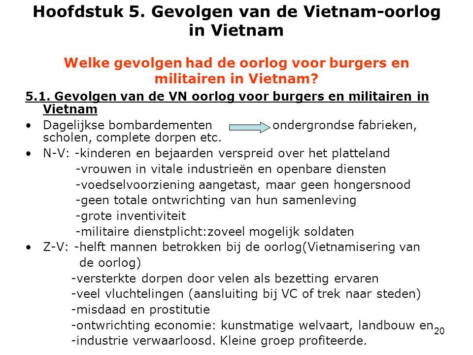 20 Hoofdstuk 5. Gevolgen van de Vietnam-oorlog in Vietnam Welke gevolgen had de oorlog voor burgers en militairen in Vietnam? 5.1. Gevolgen van de VN