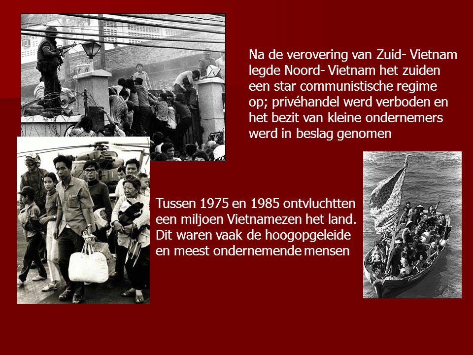 Na de verovering van Zuid- Vietnam legde Noord- Vietnam het zuiden een star communistische regime op; privéhandel werd verboden en het bezit van kleine ondernemers werd in beslag genomen Tussen 1975 en 1985 ontvluchtten een miljoen Vietnamezen het land.