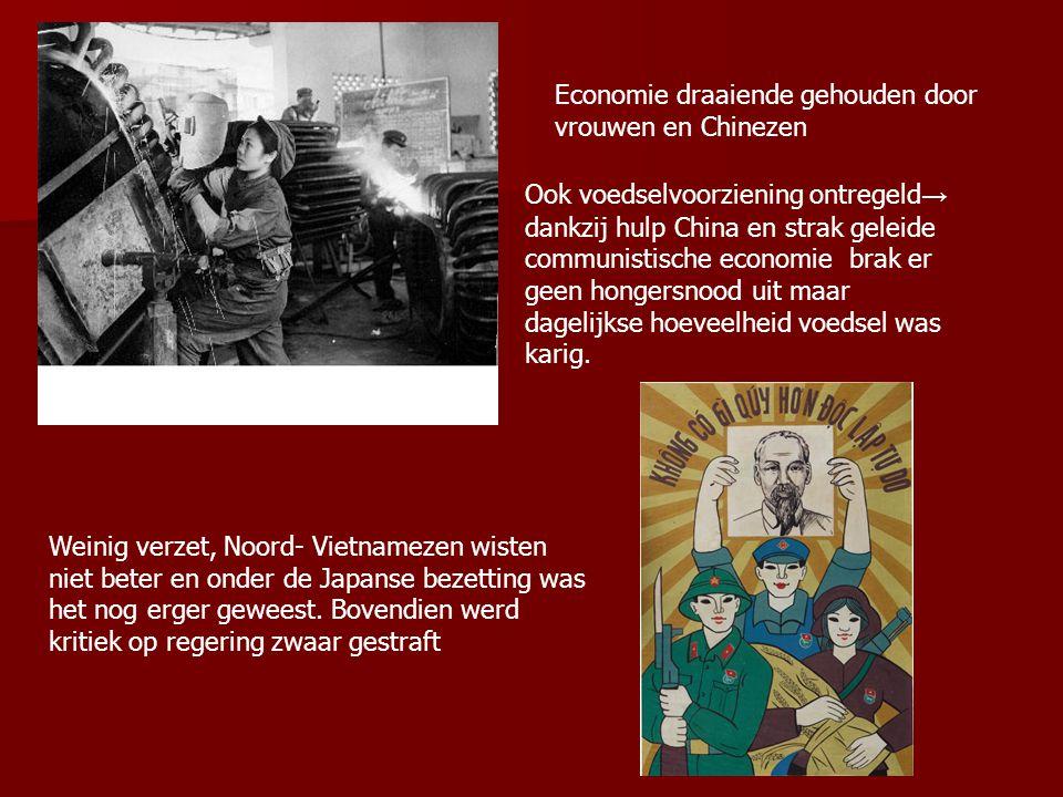Economie draaiende gehouden door vrouwen en Chinezen Ook voedselvoorziening ontregeld → dankzij hulp China en strak geleide communistische economie brak er geen hongersnood uit maar dagelijkse hoeveelheid voedsel was karig.