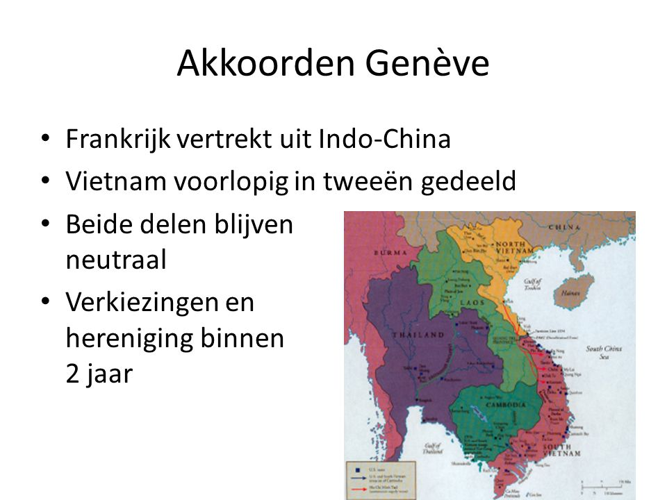 Akkoorden Genève Frankrijk vertrekt uit Indo-China Vietnam voorlopig in tweeën gedeeld Beide delen blijven neutraal Verkiezingen en hereniging binnen