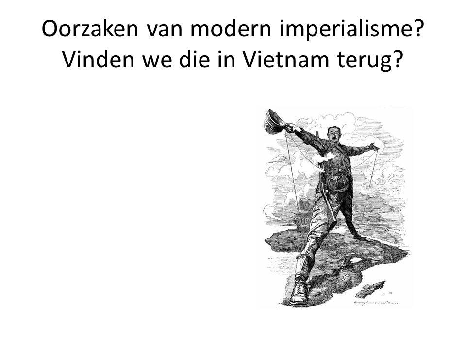 Oorzaken van modern imperialisme? Vinden we die in Vietnam terug?