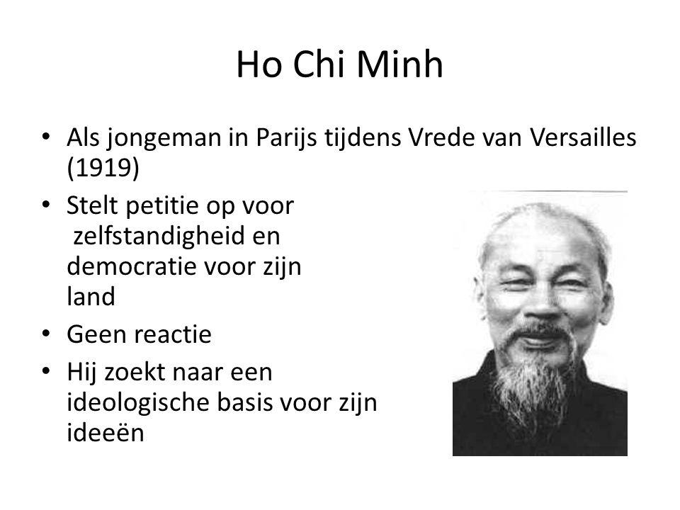 Ho Chi Minh Als jongeman in Parijs tijdens Vrede van Versailles (1919) Stelt petitie op voor zelfstandigheid en democratie voor zijn land Geen reactie