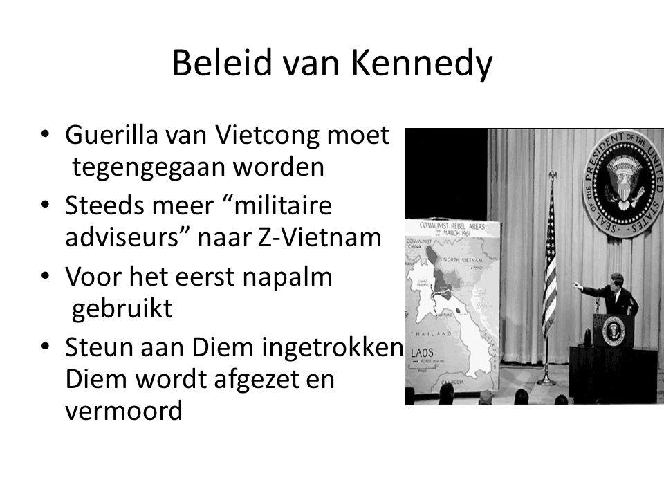 """Beleid van Kennedy Guerilla van Vietcong moet tegengegaan worden Steeds meer """"militaire adviseurs"""" naar Z-Vietnam Voor het eerst napalm gebruikt Steun"""