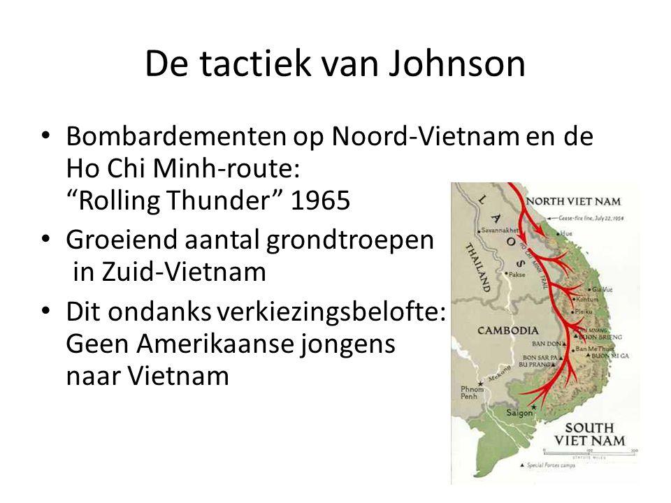 """De tactiek van Johnson Bombardementen op Noord-Vietnam en de Ho Chi Minh-route: """"Rolling Thunder"""" 1965 Groeiend aantal grondtroepen in Zuid-Vietnam Di"""