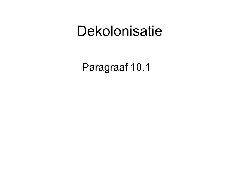 Dekolonisatie Paragraaf 10.1