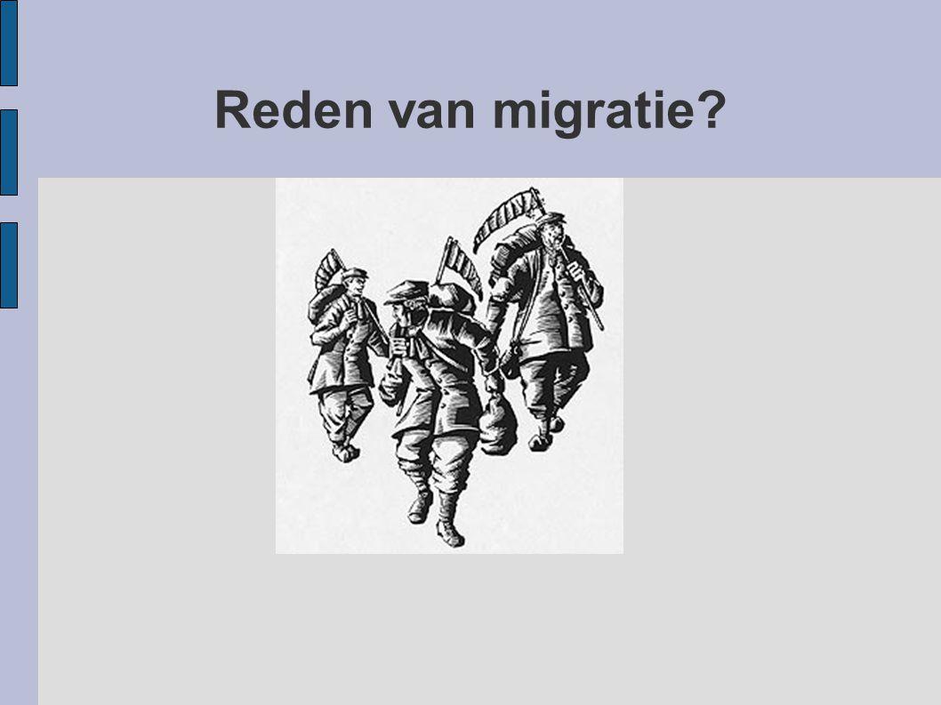 Reden van migratie?
