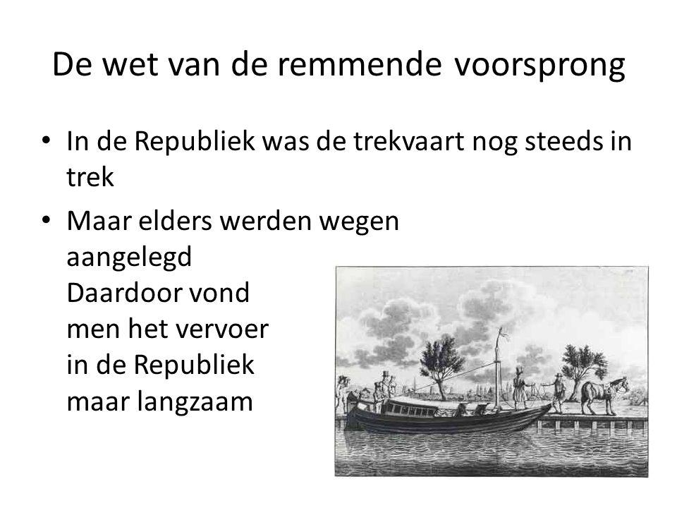 De wet van de remmende voorsprong In de Republiek was de trekvaart nog steeds in trek Maar elders werden wegen aangelegd Daardoor vond men het vervoer