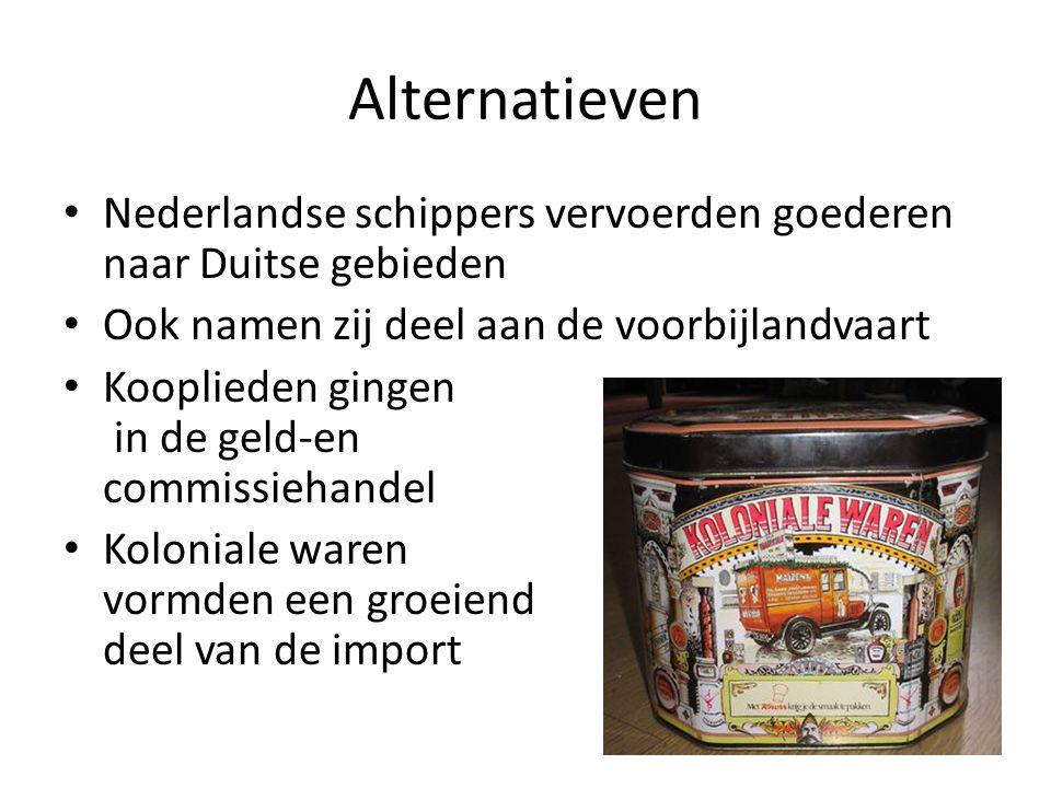 Alternatieven Nederlandse schippers vervoerden goederen naar Duitse gebieden Ook namen zij deel aan de voorbijlandvaart Kooplieden gingen in de geld-e